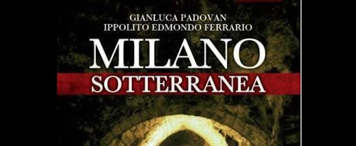 Milano sotterranea. Il libro