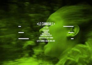 Le Cannibale al Tunnel Club