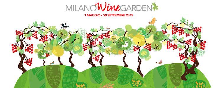 Milano città del vino? Per Expo e fino a settembre 2015 apre Milano Wine Garden, ecco di cosa si tratta!