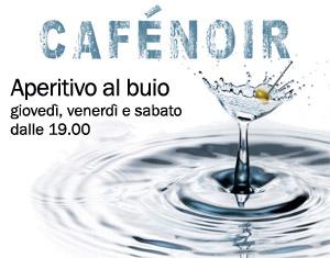 Cafenoir, aperitivo al buio dalle19