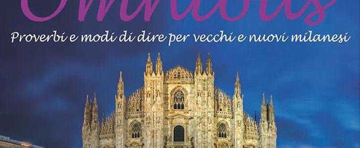 5 proverbi per scoprire Milano: tutti in dialetto, uno per quartiere e spiegati da Omnibus