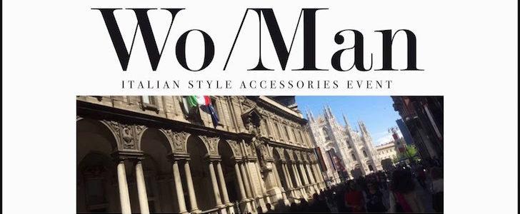 Milano Moda e Fall Design Week: a ottobre 2016 arriva pure Wo/Man, ecco dove e perché!