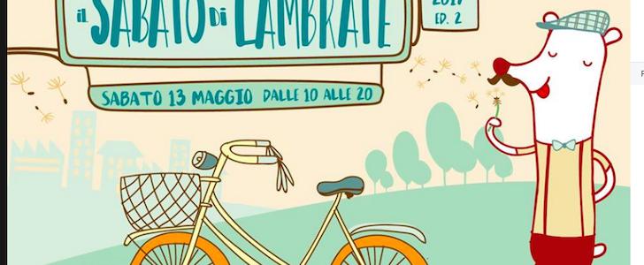 Il Sabato di Lambrate e quello che c'è da fare a Milano il 13-14 maggio