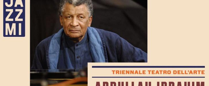 JAZZMI: Abdullah Ibrahim ecco quando, dove, perché non perderlo!